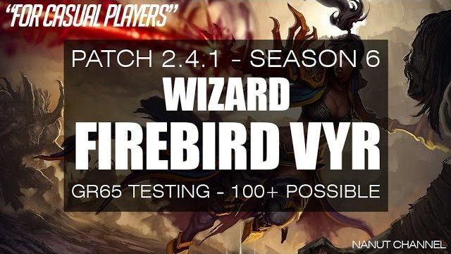 Diablo 3 | 2.4.1 | Firebird Vyr Archon Wizard | GR65 (GR100+ possible)
