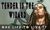 One Life to live #7: Tender is the Wizard