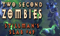 Two Second Zombies - Stillman's Slab #49