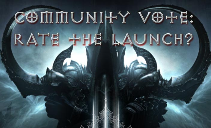 Vote: Your Reaper of Souls Launch Experience?