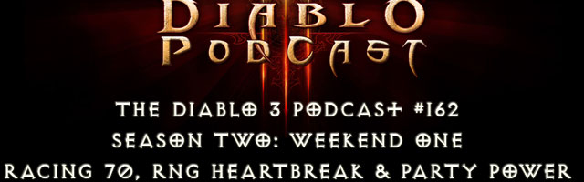 The Diablo 3 Podcast #162: Season Two, Weekend One
