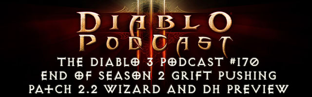 The Diablo 3 Podcast #170: End of S2 and Patch 2.2 Preview