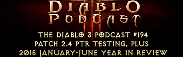Diablo 3 Podcast #194: Patch 2.4 PTR + 2015 Year in Review Pt.1